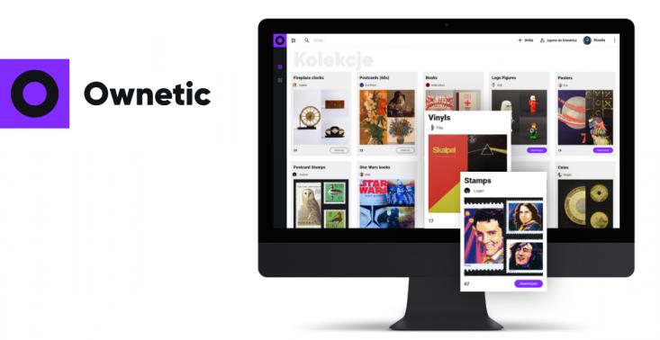 Kolekcjonerzy w erze digitalu. Poznaj pasjonat&oacute;w przedmiot&oacute;w kolekcjonerskich w serwisie społecznościowym Ownetic<