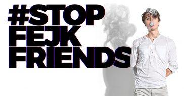 Czy masz wokół siebie fałszywych przyjaciół? Rusza akcja #STOPFEJKFRIENDS