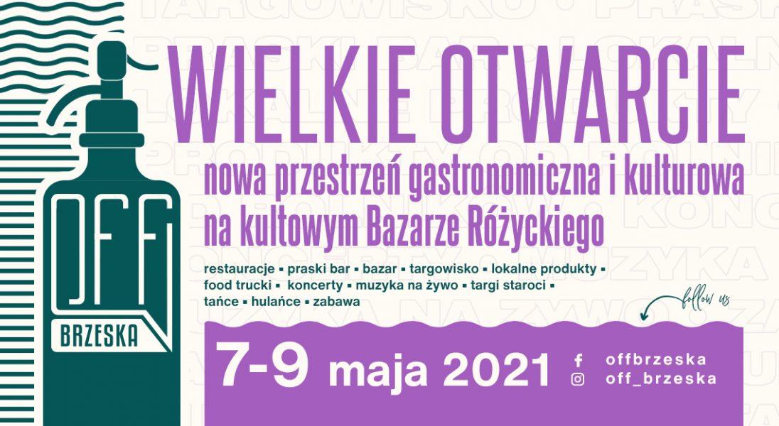 Życie wraca na Bazar Różyckiego, czyli otwarcie OFF Brzeska