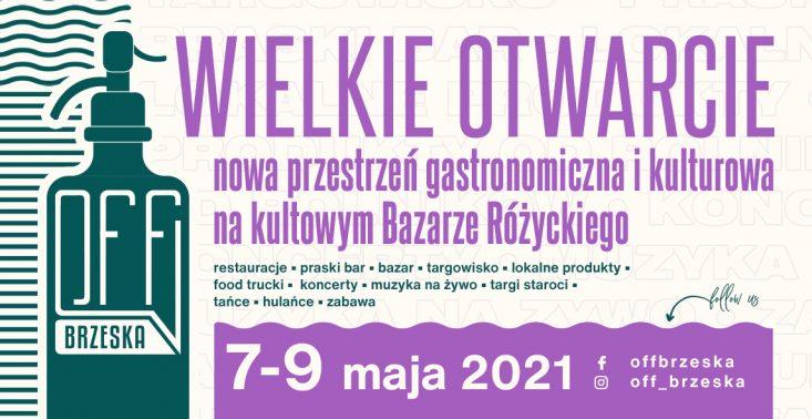 Życie wraca na Bazar Różyckiego, czyli otwarcie OFF Brzeska<