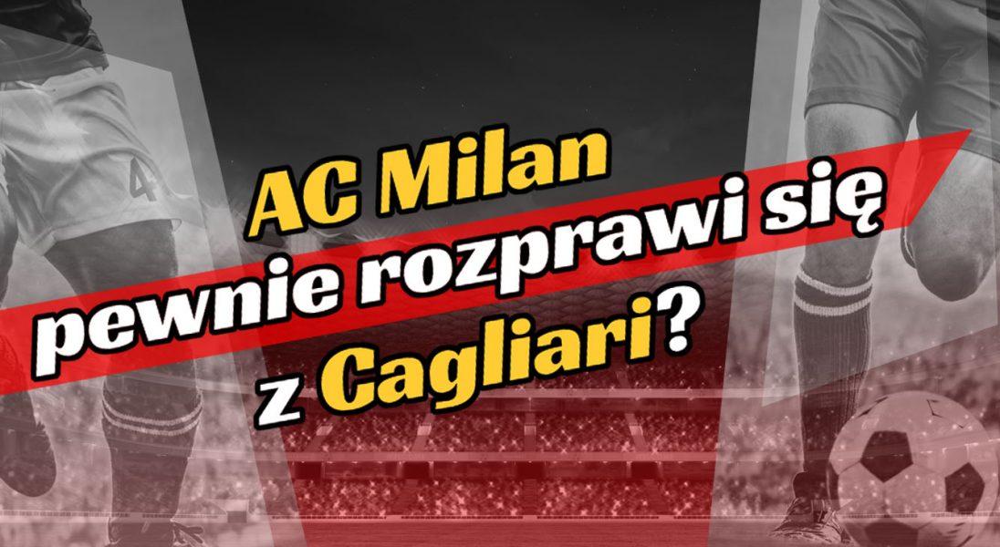 AC Milan rozprawi się z Cagliari?