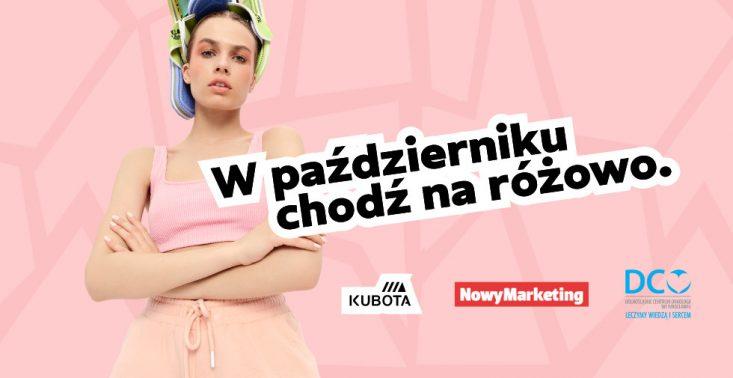 W październiku chodź na różowo – NowyMarketing i Kubota celebrują Różowy Październik<